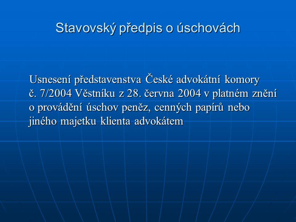 Stavovský předpis o úschovách Usnesení představenstva České advokátní komory č.