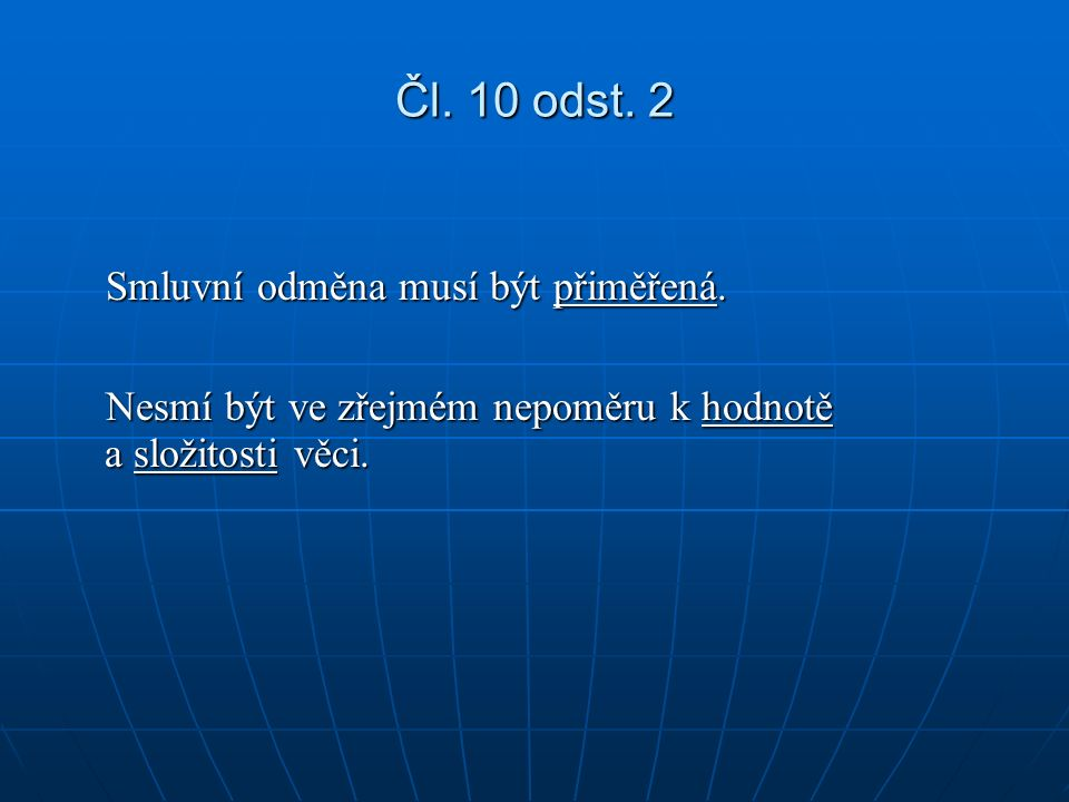 Čl. 10 odst. 2 Smluvní odměna musí být přiměřená.