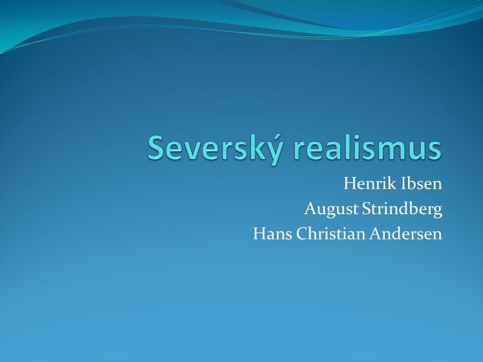 Henrik Ibsen August Strindberg Hans Christian Andersen