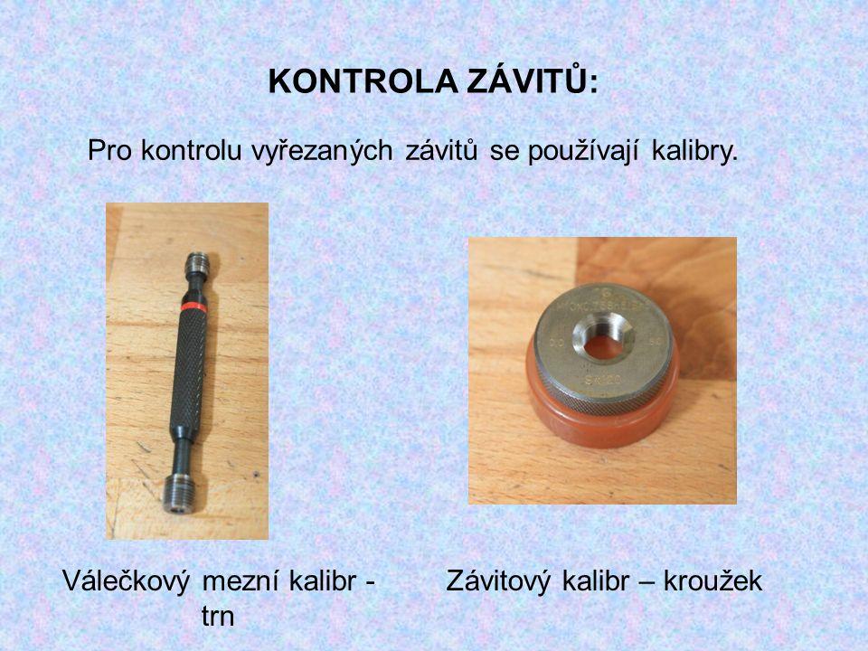 KONTROLA ZÁVITŮ: Válečkový mezní kalibr - trn Závitový kalibr – kroužek Pro kontrolu vyřezaných závitů se používají kalibry.