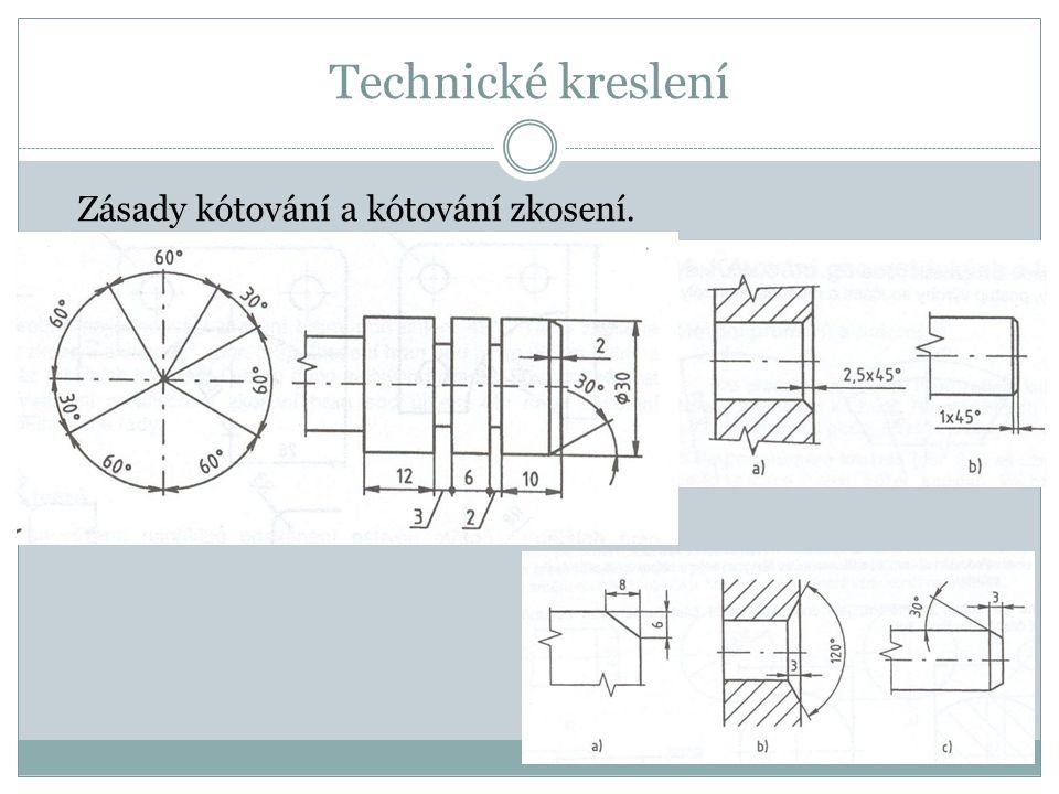 Technické kreslení Zásady kótování a kótování zkosení.
