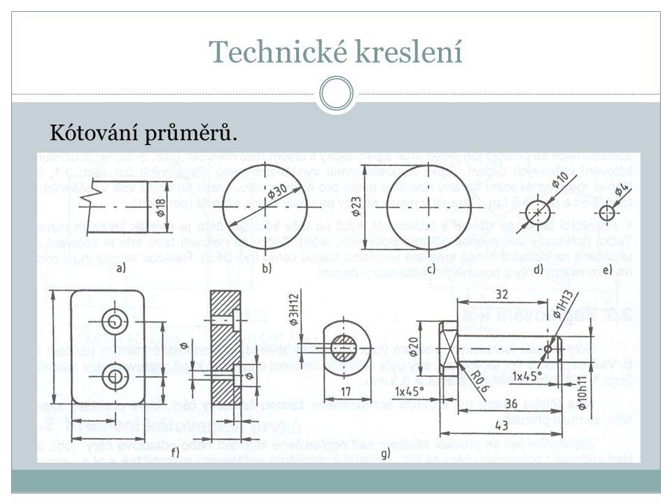 Technické kreslení Kótování průměrů.