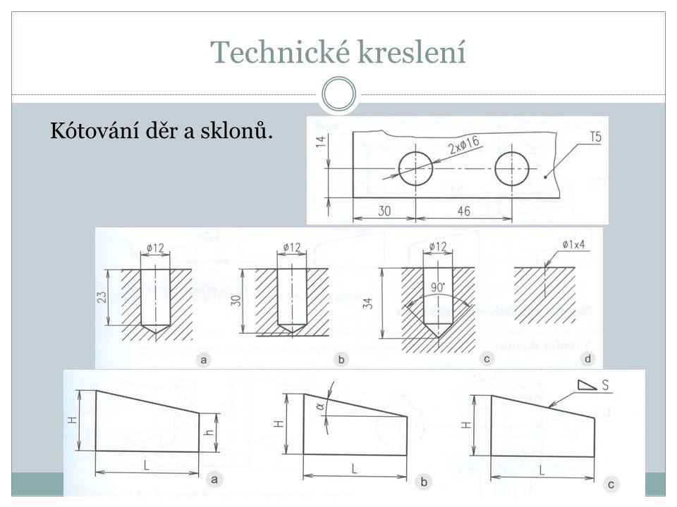 Technické kreslení Kótování děr a sklonů.