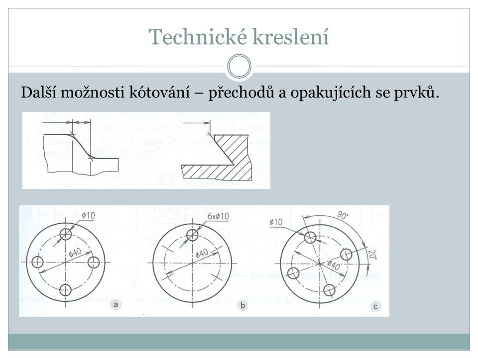 Technické kreslení Další možnosti kótování – přechodů a opakujících se prvků.