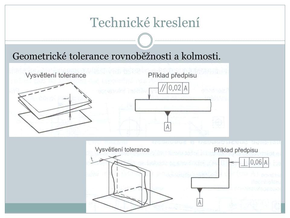 Technické kreslení Geometrické tolerance rovnoběžnosti a kolmosti.