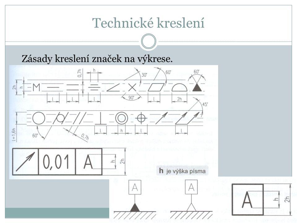 Technické kreslení Zásady kreslení značek na výkrese.