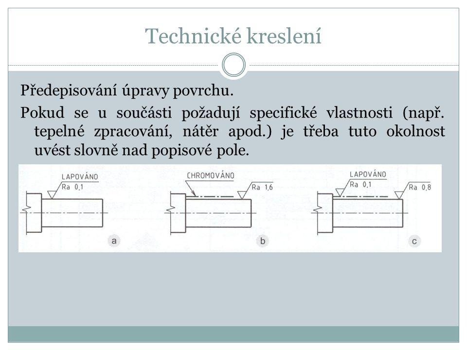 Technické kreslení Předepisování úpravy povrchu.