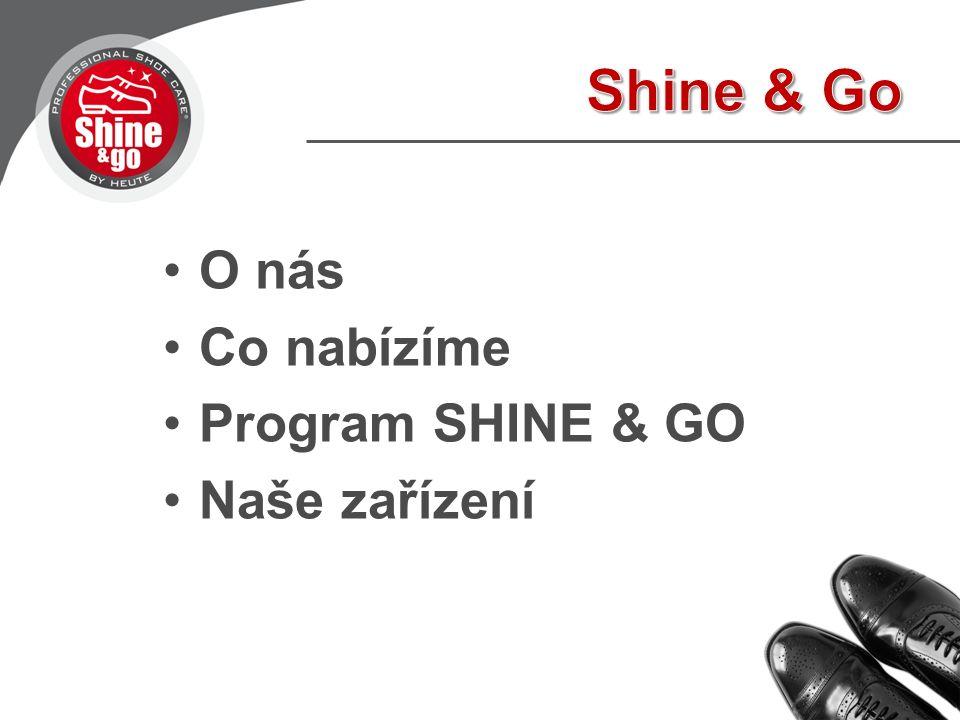 O nás Co nabízíme Program SHINE & GO Naše zařízení