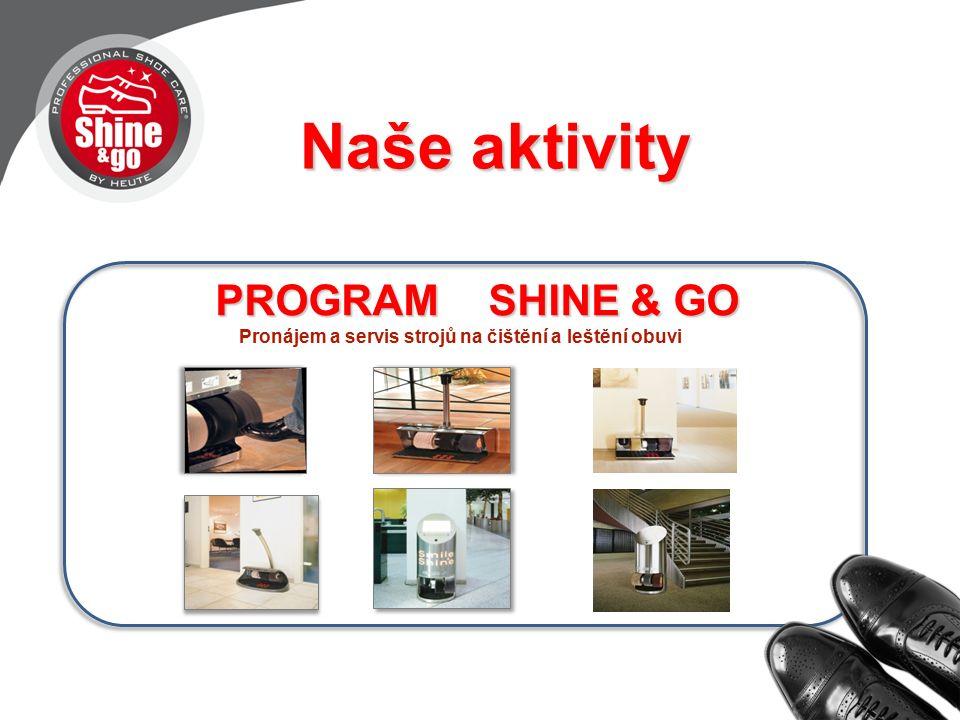 Naše aktivity PROGRAMSHINE & GO PROGRAMSHINE & GO Pronájem a servis strojů na čištění a leštění obuvi