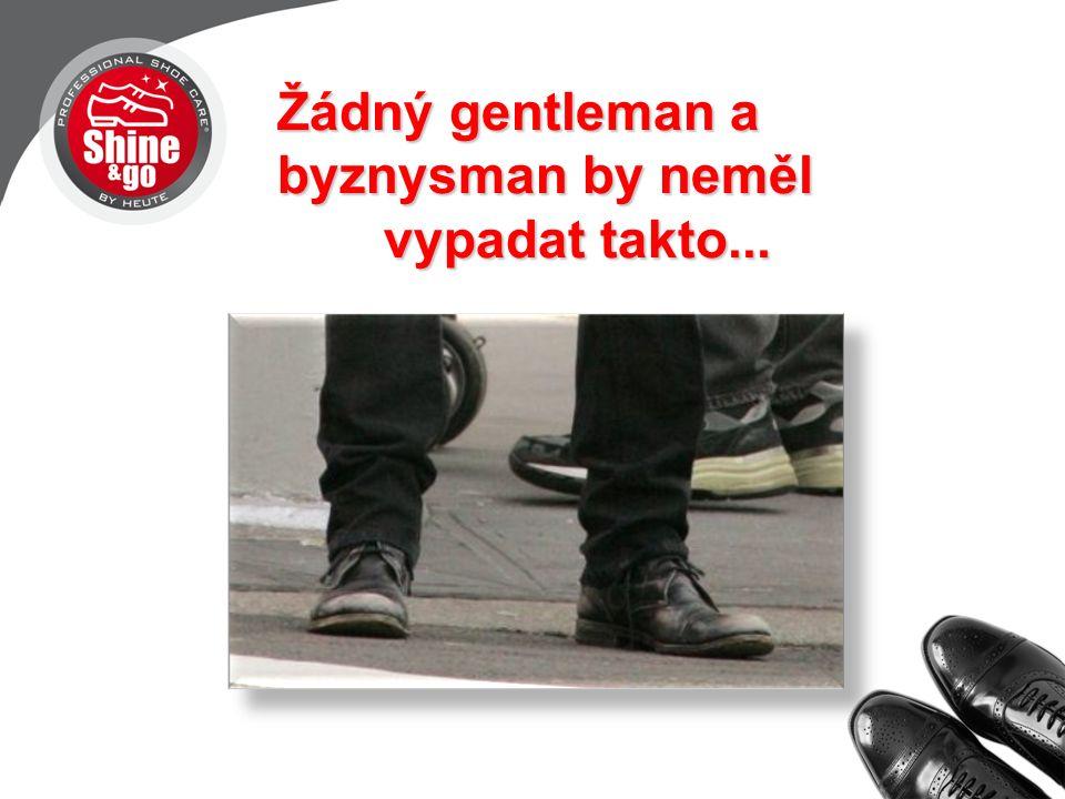 Žádný gentleman a byznysman by neměl vypadat takto...