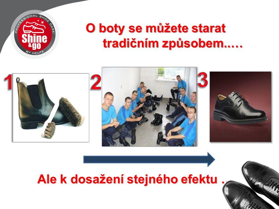 O boty se můžete starat tradičním způsobem..… Ale k dosažení stejného efektu …