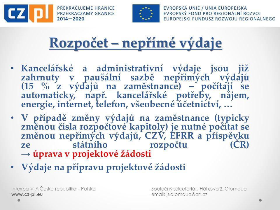 Interreg V-A Česká republika – PolskoSpolečný sekretariát, Hálkova 2, Olomouc www.cz-pl.euemail: js.olomouc@crr.cz Rozpočet – nepřímé výdaje Rozpočet