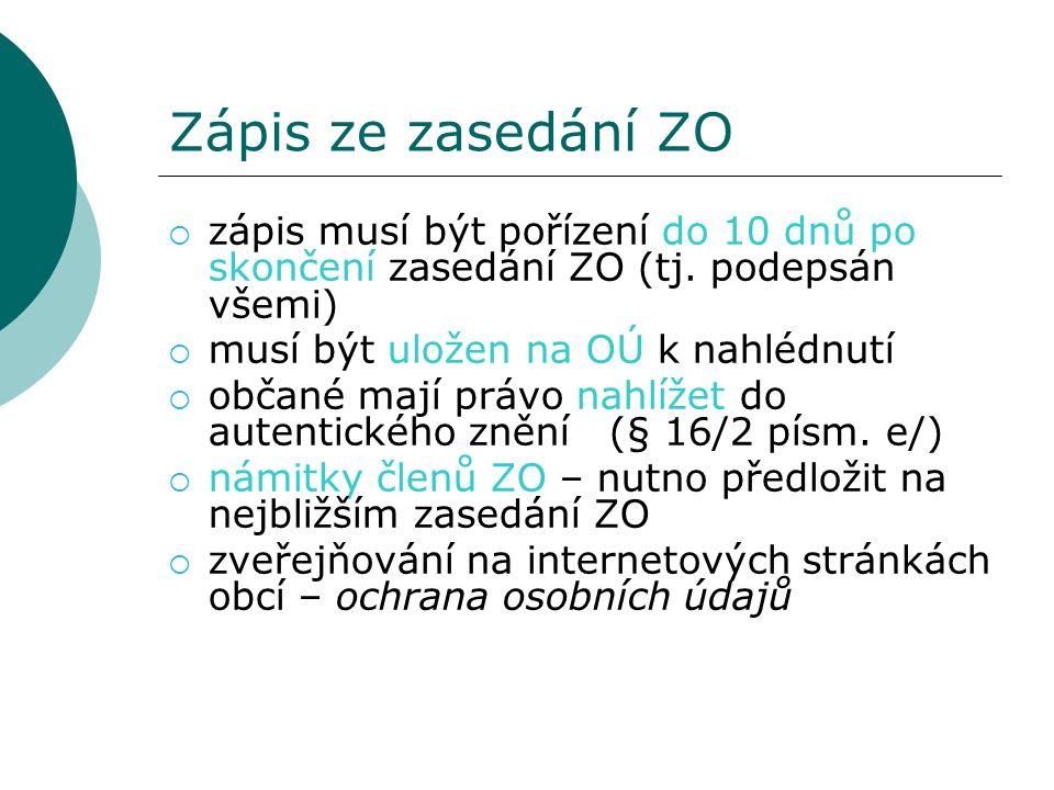 Zápis ze zasedání ZO  zápis musí být pořízení do 10 dnů po skončení zasedání ZO (tj.