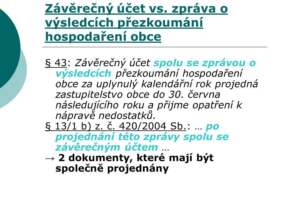 Závěrečný účet vs. zpráva o výsledcích přezkoumání hospodaření obce § 43: Závěrečný účet spolu se zprávou o výsledcích přezkoumání hospodaření obce za