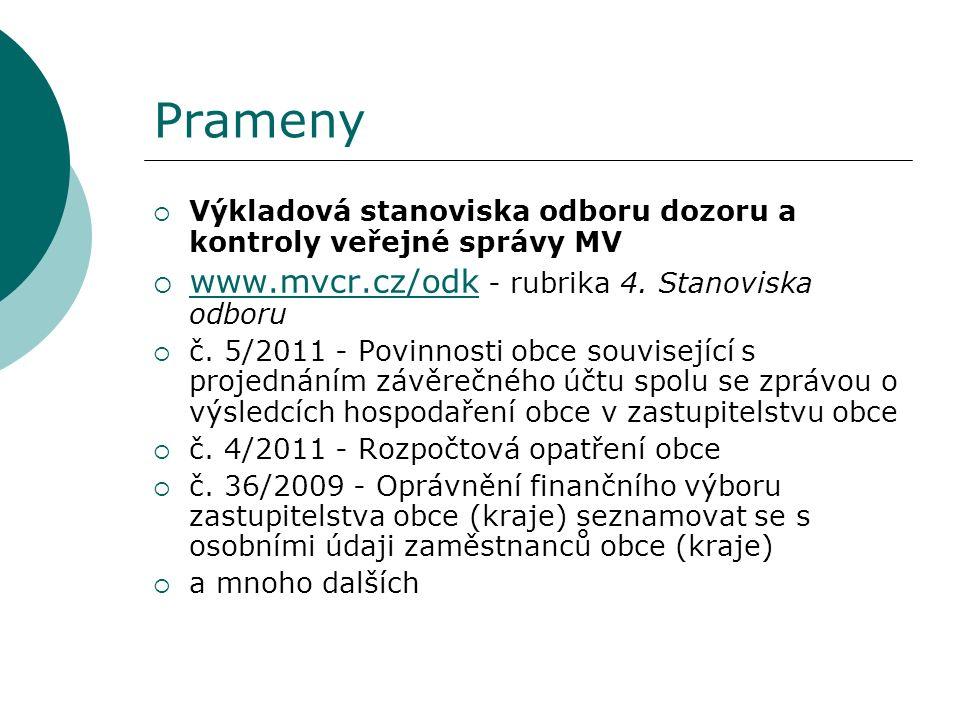Prameny  Výkladová stanoviska odboru dozoru a kontroly veřejné správy MV  www.mvcr.cz/odk - rubrika 4. Stanoviska odboru www.mvcr.cz/odk  č. 5/2011