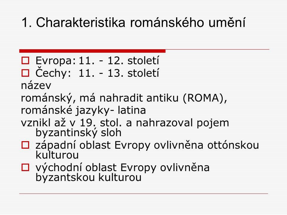 1. Charakteristika románského umění  Evropa:11. - 12.
