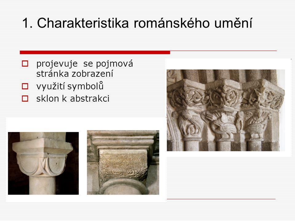 1. Charakteristika románského umění  projevuje se pojmová stránka zobrazení  využití symbolů  sklon k abstrakci