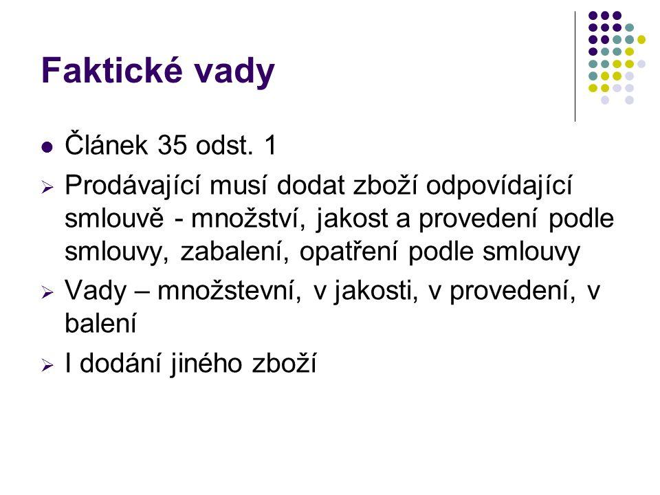Faktické vady Článek 35 odst.