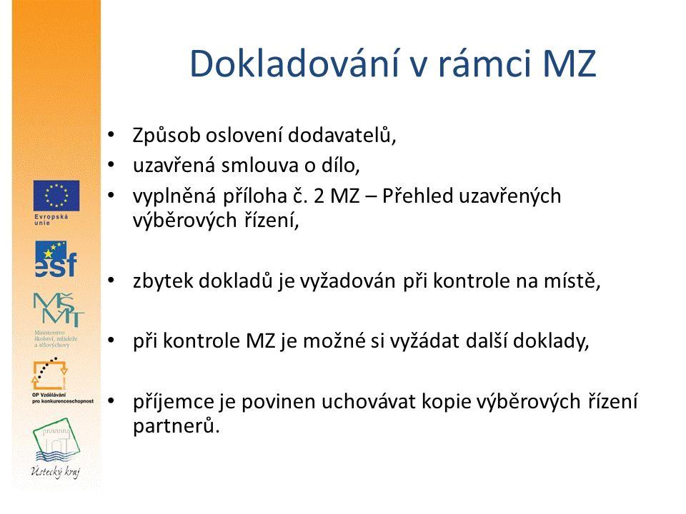 Dokladování v rámci MZ Způsob oslovení dodavatelů, uzavřená smlouva o dílo, vyplněná příloha č.