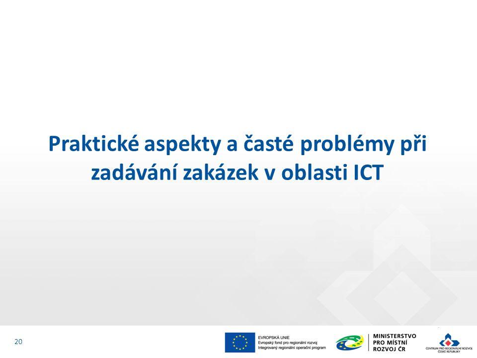 Praktické aspekty a časté problémy při zadávání zakázek v oblasti ICT 20