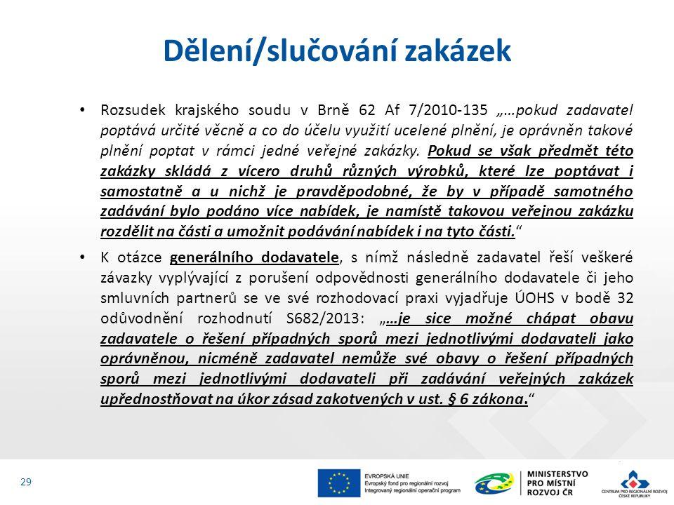 """Rozsudek krajského soudu v Brně 62 Af 7/2010-135 """"…pokud zadavatel poptává určité věcně a co do účelu využití ucelené plnění, je oprávněn takové plněn"""