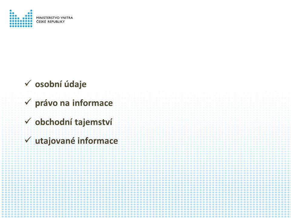 osobní údaje právo na informace obchodní tajemství utajované informace