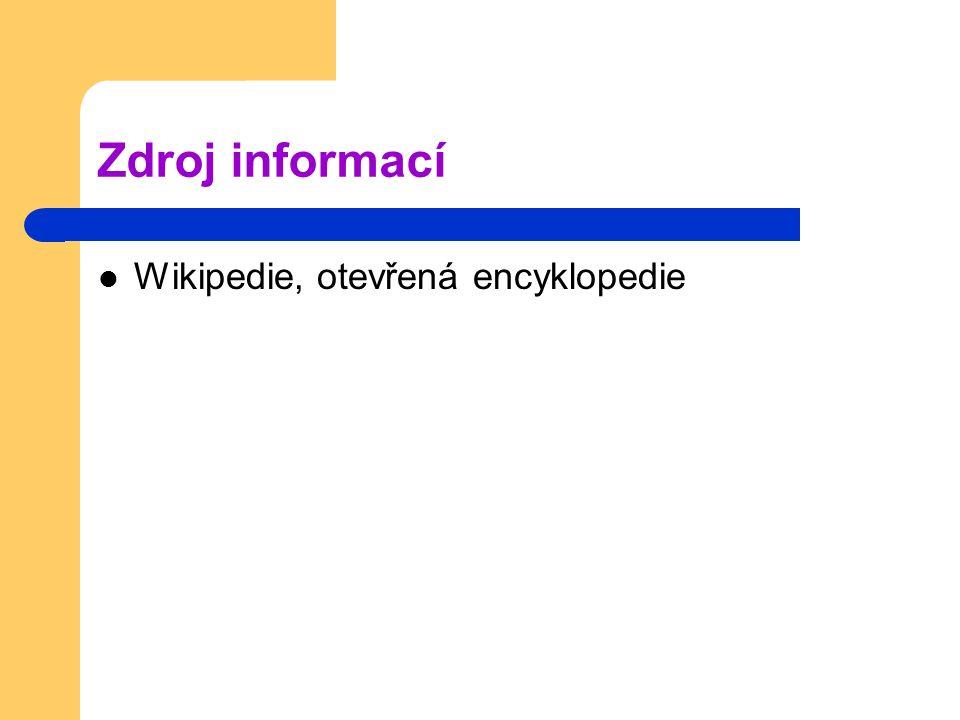 Zdroj informací Wikipedie, otevřená encyklopedie
