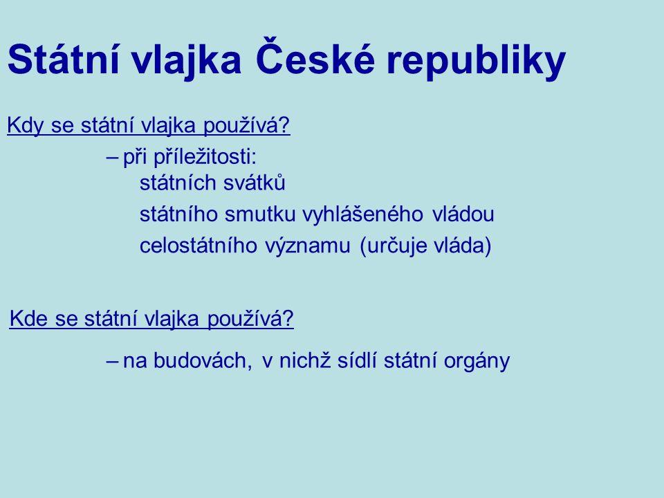 Státní vlajka České republiky Kdy se státní vlajka používá.