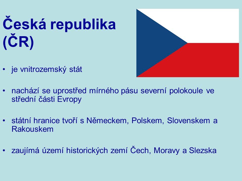Česká republika (ČR) je vnitrozemský stát nachází se uprostřed mírného pásu severní polokoule ve střední části Evropy státní hranice tvoří s Německem, Polskem, Slovenskem a Rakouskem zaujímá území historických zemí Čech, Moravy a Slezska