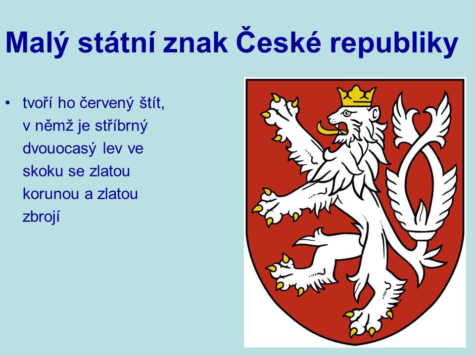 tvoří ho červený štít, v němž je stříbrný dvouocasý lev ve skoku se zlatou korunou a zlatou zbrojí Malý státní znak České republiky