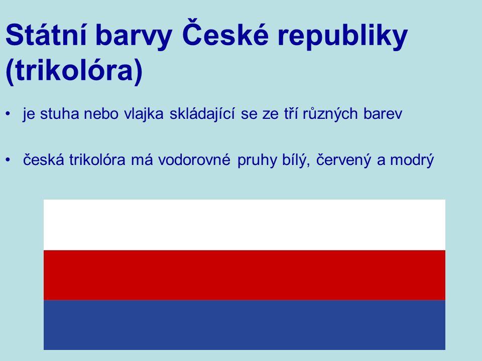 je stuha nebo vlajka skládající se ze tří různých barev česká trikolóra má vodorovné pruhy bílý, červený a modrý Státní barvy České republiky (trikolóra)