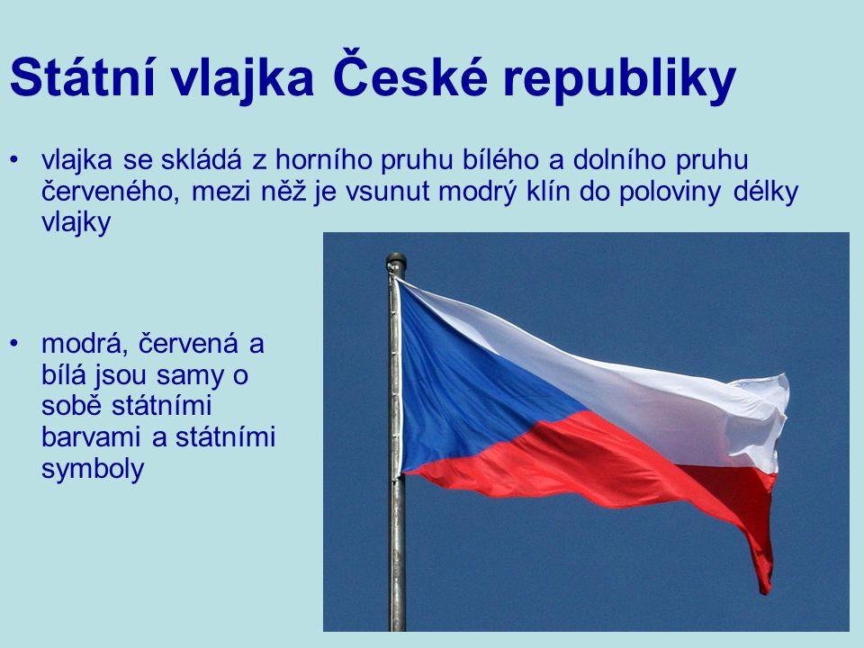 modrá, červená a bílá jsou samy o sobě státními barvami a státními symboly Státní vlajka České republiky vlajka se skládá z horního pruhu bílého a dolního pruhu červeného, mezi něž je vsunut modrý klín do poloviny délky vlajky