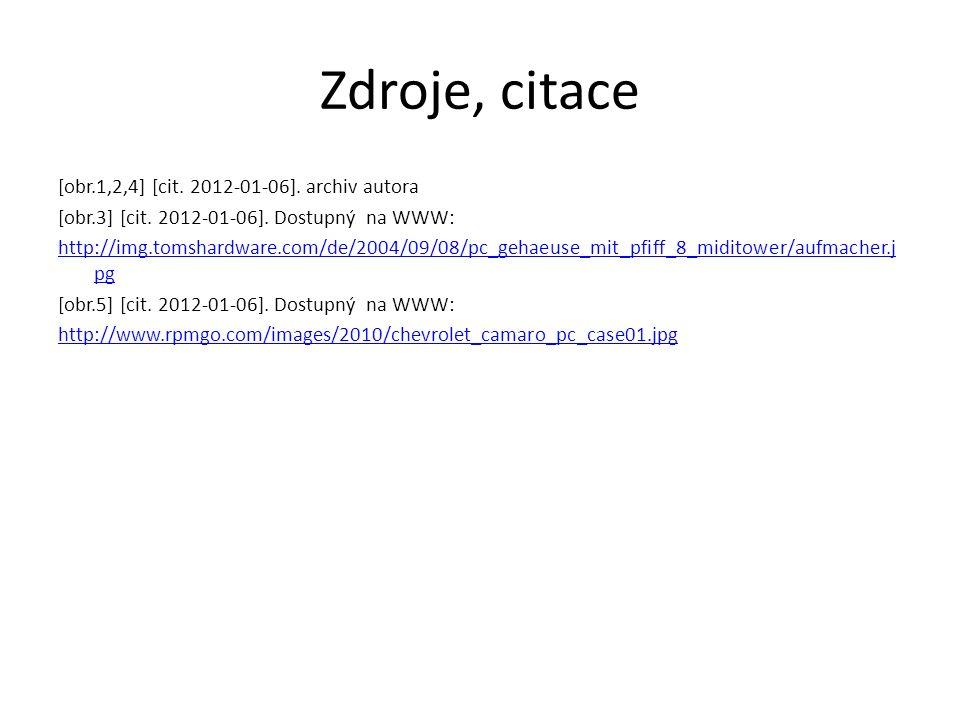 Zdroje, citace [obr.1,2,4] [cit. 2012-01-06]. archiv autora [obr.3] [cit.