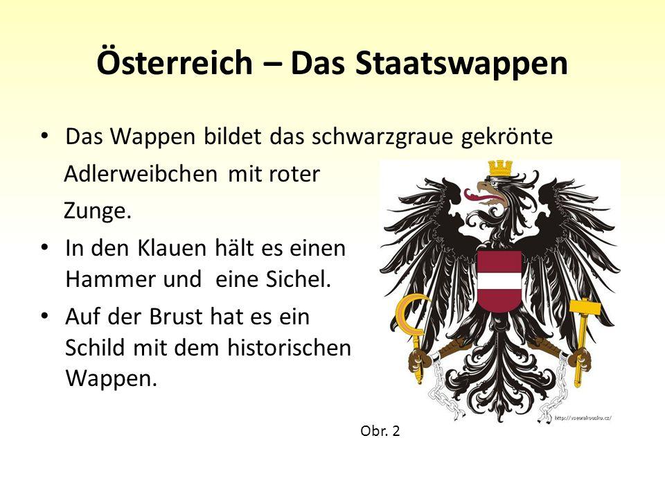 Österreich – Das Staatswappen Das Wappen bildet das schwarzgraue gekrönte Adlerweibchen mit roter Zunge.
