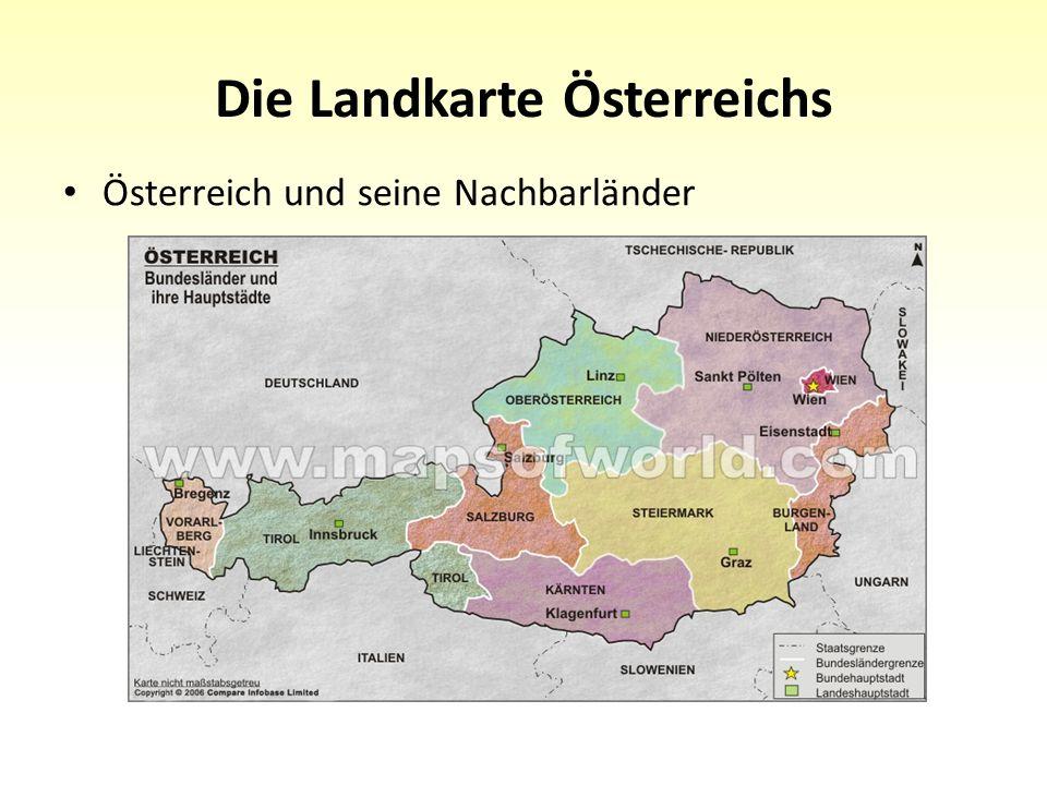Die Landkarte Österreichs Österreich und seine Nachbarländer