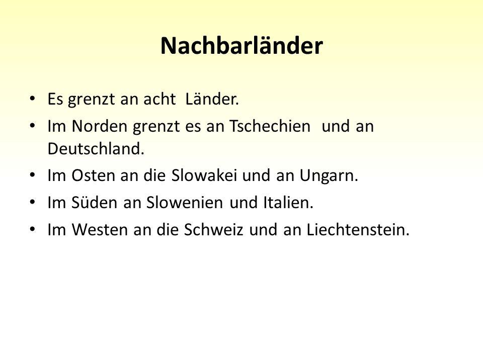 Nachbarländer Es grenzt an acht Länder. Im Norden grenzt es an Tschechien und an Deutschland.
