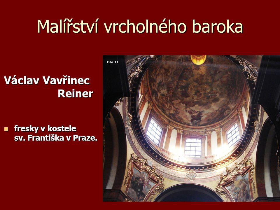 Malířství vrcholného baroka Václav Vavřinec Reiner fresky v kostele sv.