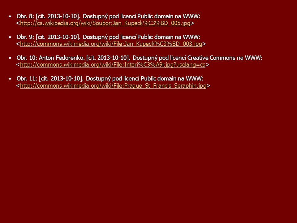 Obr. 8: [cit. 2013-10-10]. Dostupný pod licencí Public domain na WWW: http://cs.wikipedia.org/wiki/Soubor:Jan_Kupeck%C3%BD_005.jpg Obr. 9: [cit. 2013-