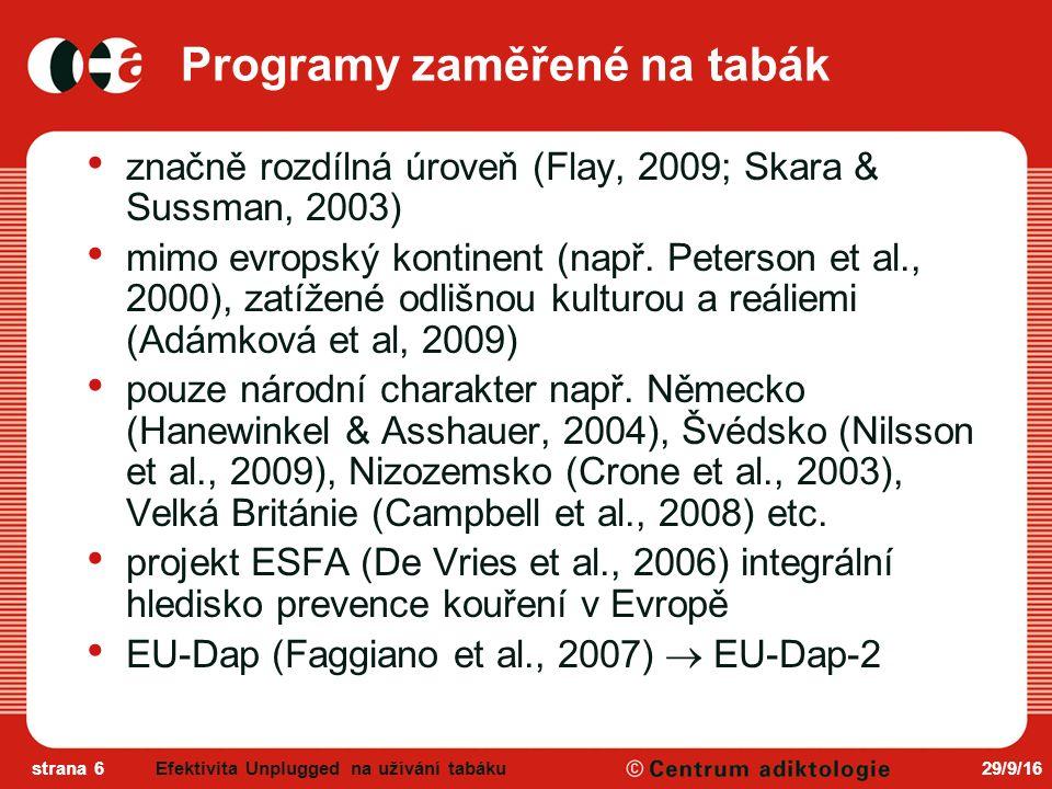 29/9/16strana 6 Programy zaměřené na tabák značně rozdílná úroveň (Flay, 2009; Skara & Sussman, 2003) mimo evropský kontinent (např.