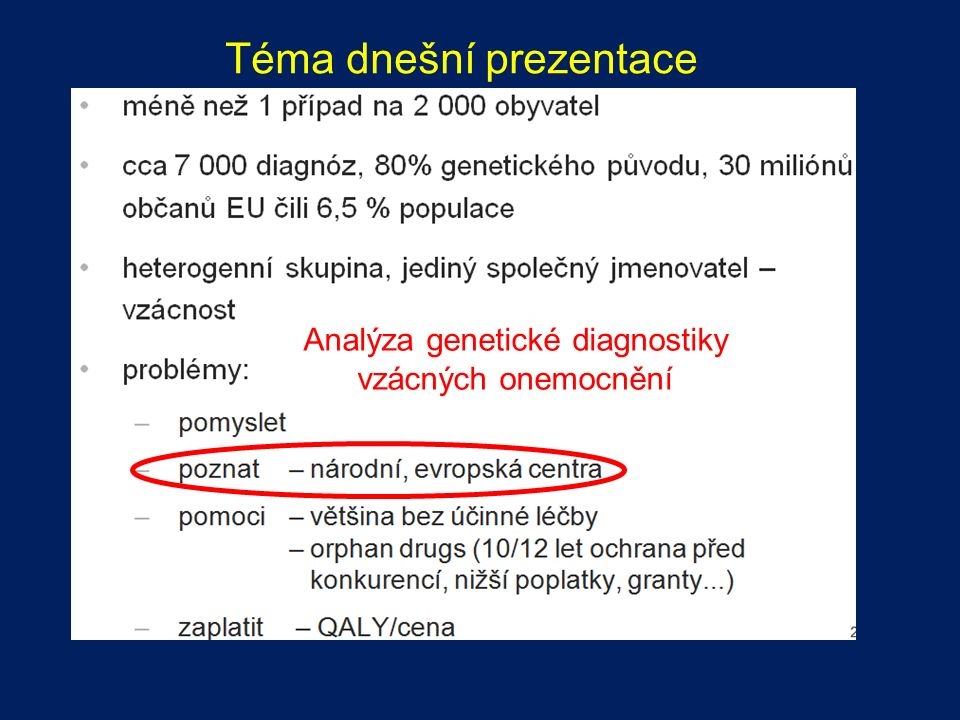 Analýza genetické diagnostiky vzácných onemocnění Téma dnešní prezentace