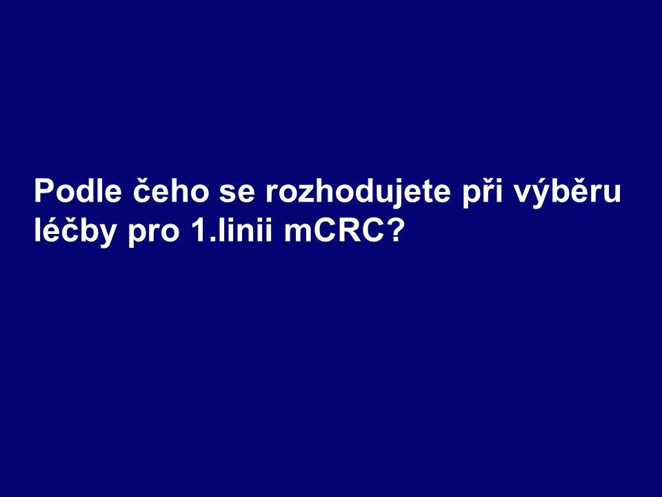 Podle čeho se rozhodujete při výběru léčby pro 1.linii mCRC
