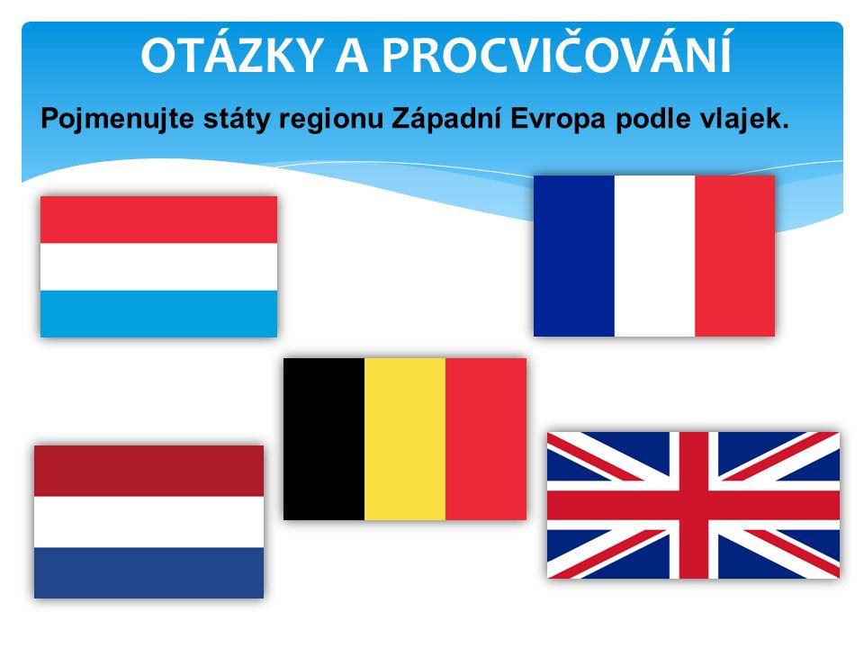OTÁZKY A PROCVIČOVÁNÍ Pojmenujte státy regionu Západní Evropa podle vlajek.