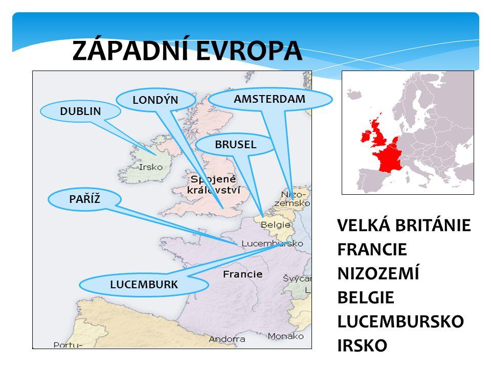 4 PAŘÍŽ LONDÝN BRUSEL LUCEMBURK AMSTERDAM VELKÁ BRITÁNIE FRANCIE NIZOZEMÍ BELGIE LUCEMBURSKO IRSKO DUBLIN