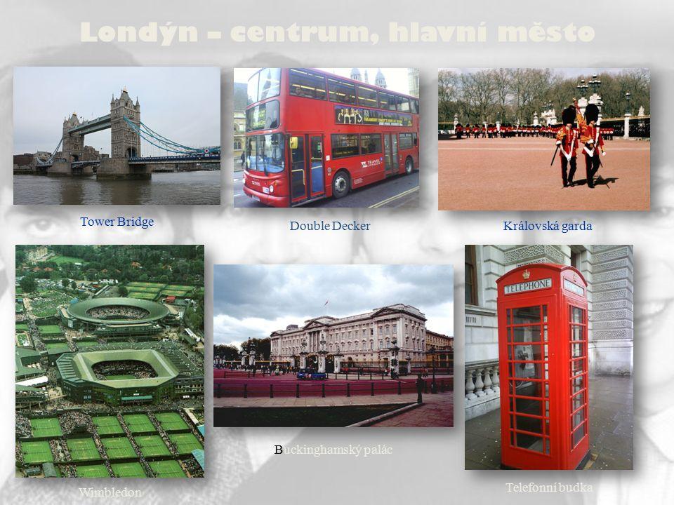 Londýn – centrum, hlavní město Tower Bridge Double DeckerKrálovská garda Wimbledon Buckinghamský palác Telefonní budka