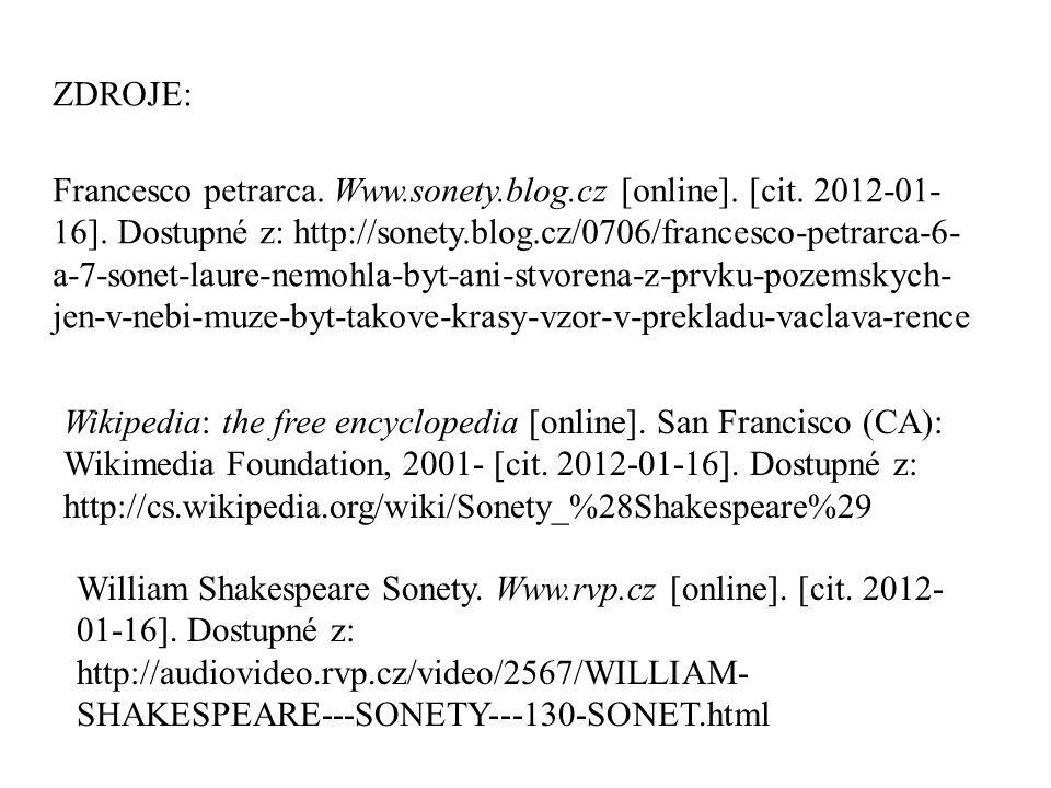 ZDROJE: Francesco petrarca. Www.sonety.blog.cz [online]. [cit. 2012-01- 16]. Dostupné z: http://sonety.blog.cz/0706/francesco-petrarca-6- a-7-sonet-la