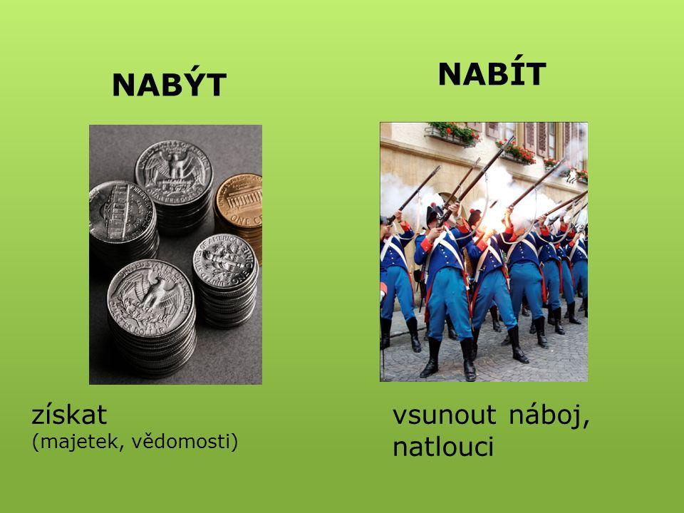 Správně doplň i/y a napiš do sešitu. Nab_la velkého jmění.