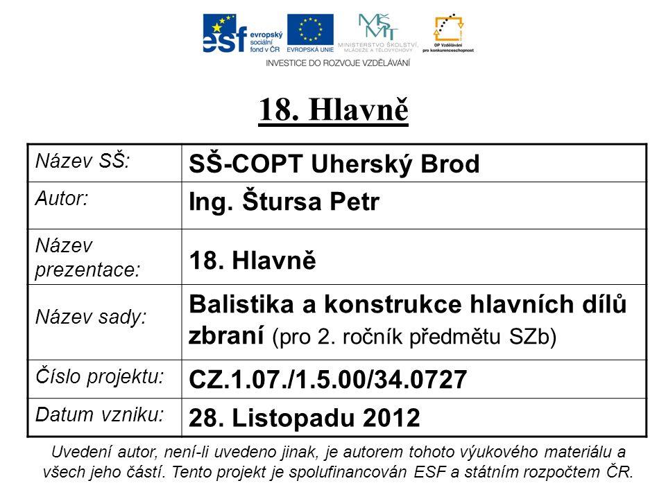 Název SŠ: SŠ-COPT Uherský Brod Autor: Ing.Štursa Petr Název prezentace: 18.