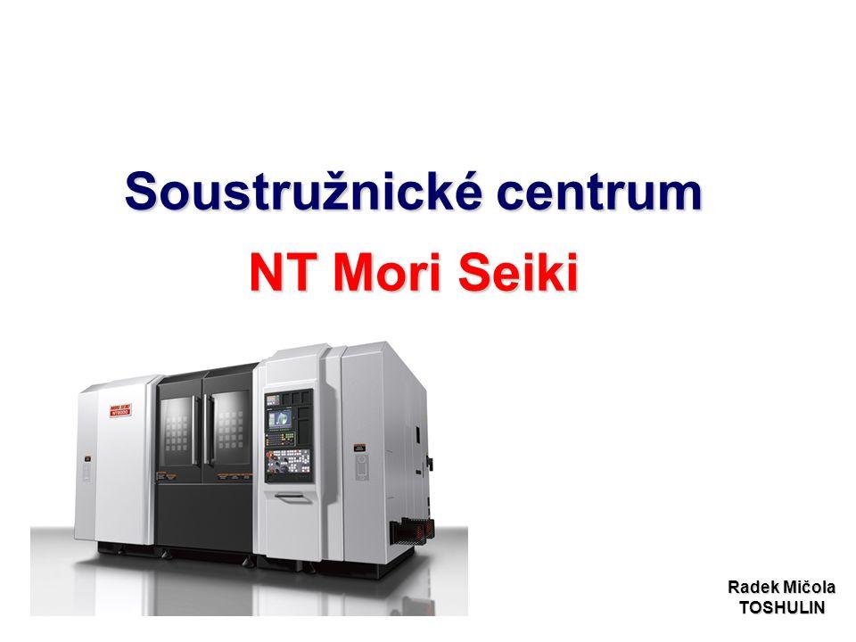 Soustružnické centrum NT Mori Seiki Radek Mičola TOSHULIN