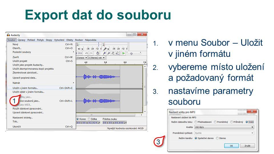 Export dat do souboru 1. v menu Soubor – Uložit v jiném formátu 2.