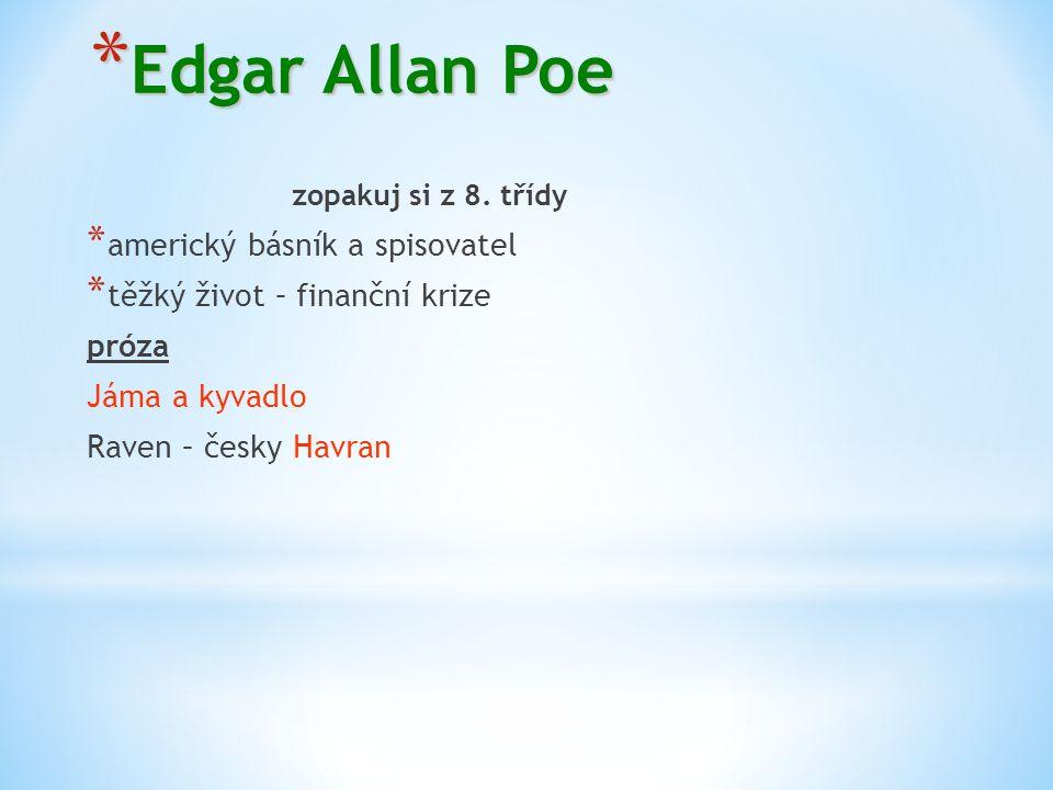 * Edgar Allan Poe zopakuj si z 8.